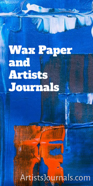 Wax paper and artists journals