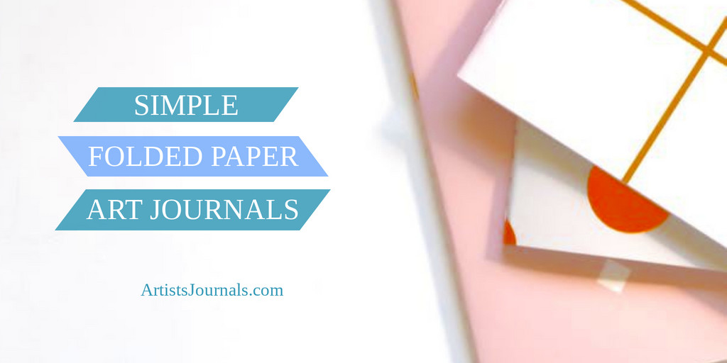 Simple Folded Paper Art Journals