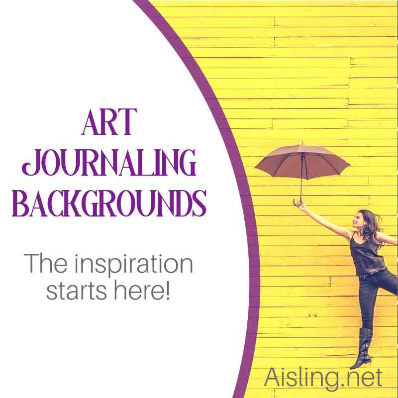 Art Journaling Backgrounds – The Excitement Starts Here!