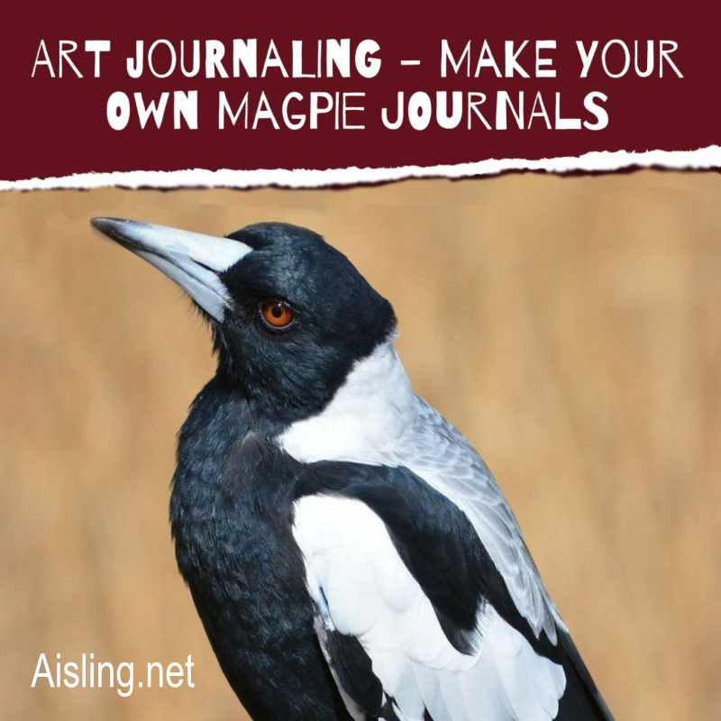 Art Journaling – Make Your Own Magpie Journals
