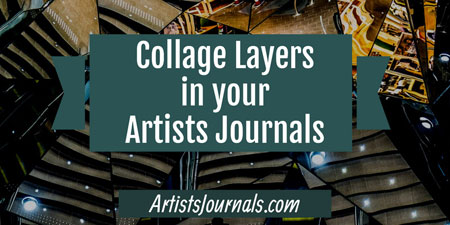 Collage layers in your art journal - how-to videos