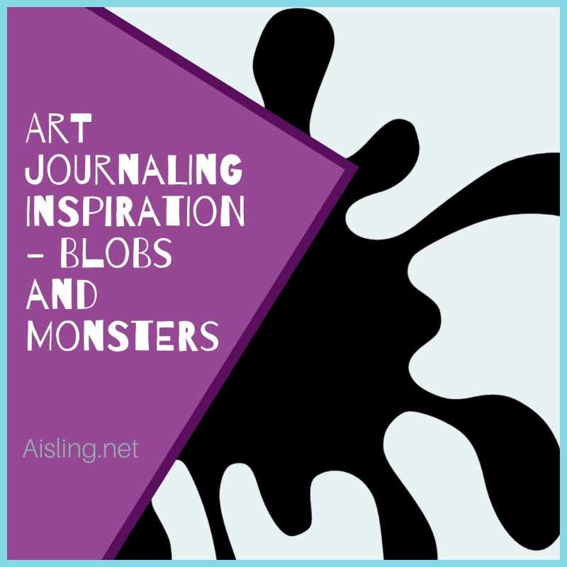 Art Journaling Inspiration – Blobs and Monsters