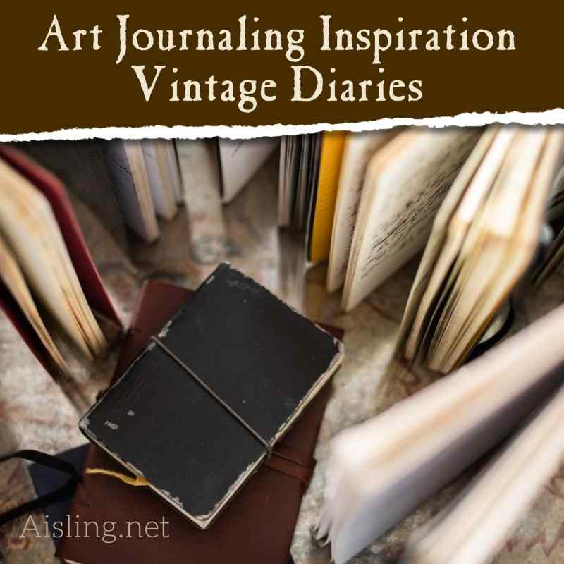 Art Journaling Inspiration – Vintage Diaries (Video)