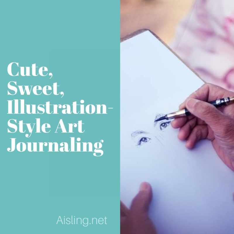 Cute, Sweet, Illustration-Style Art Journaling