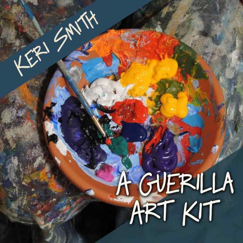 Guerilla Art Kit and Other Journaling Ideas – Keri Smith