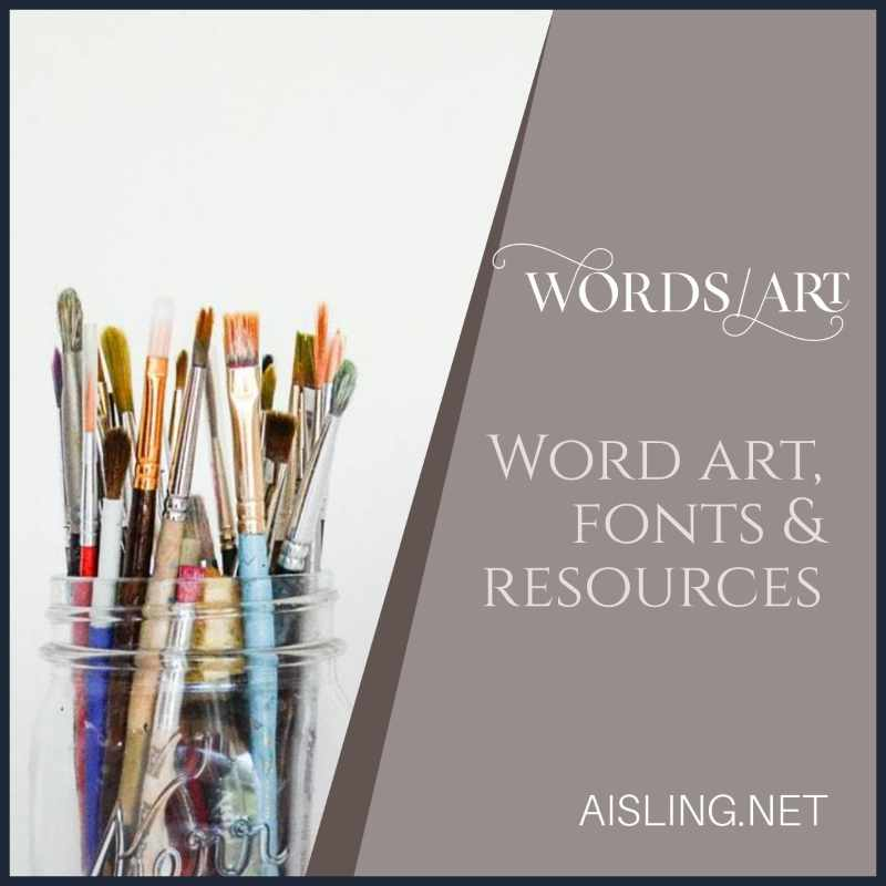 Words and art - fonts, resources