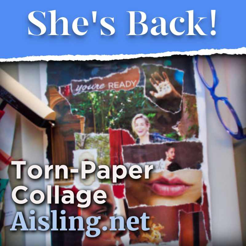 She's Back - torn-paper collage by Aisling D'Art / eibhlin